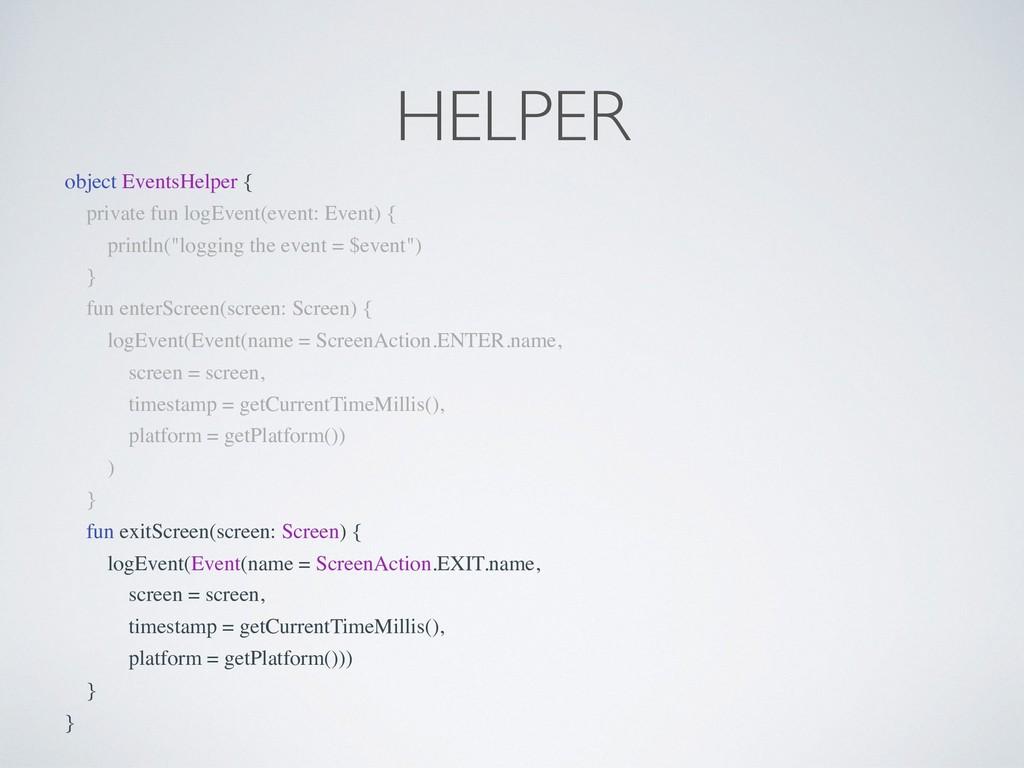 HELPER object EventsHelper { private fun logEve...