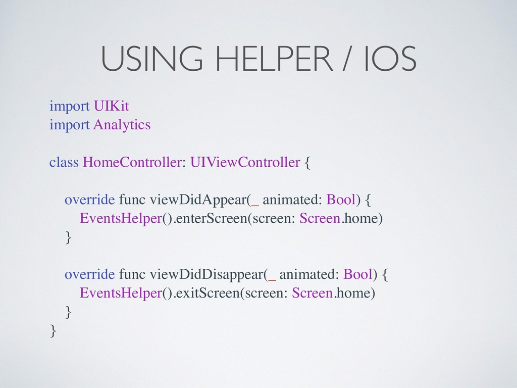 USING HELPER / IOS import UIKit import Analytic...