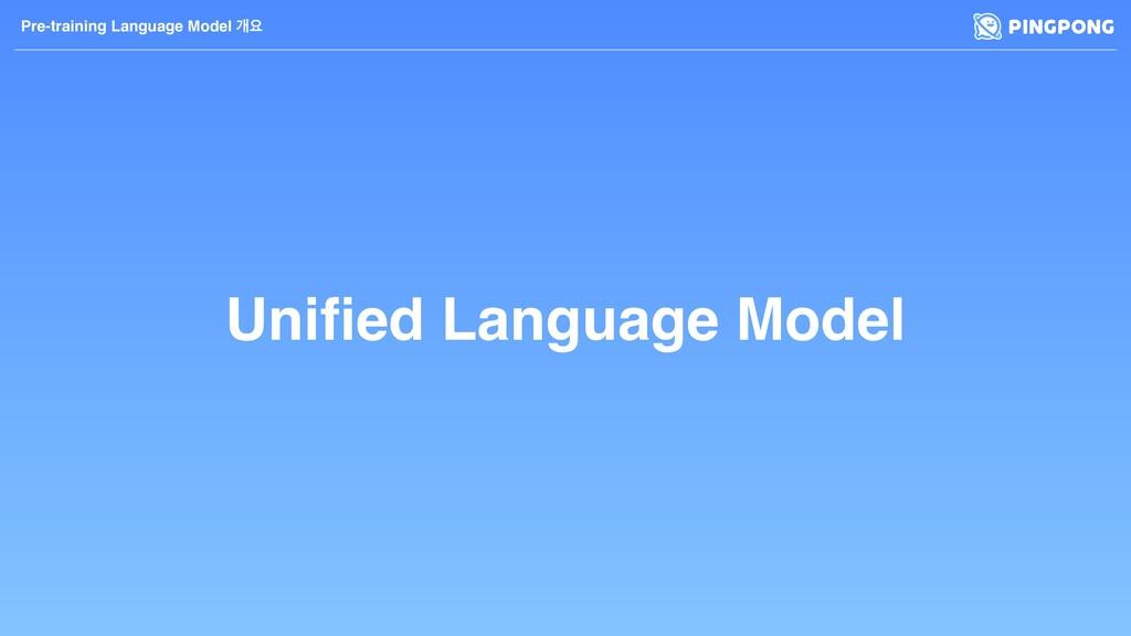 Unified Language Model Pre-training Language Mod...