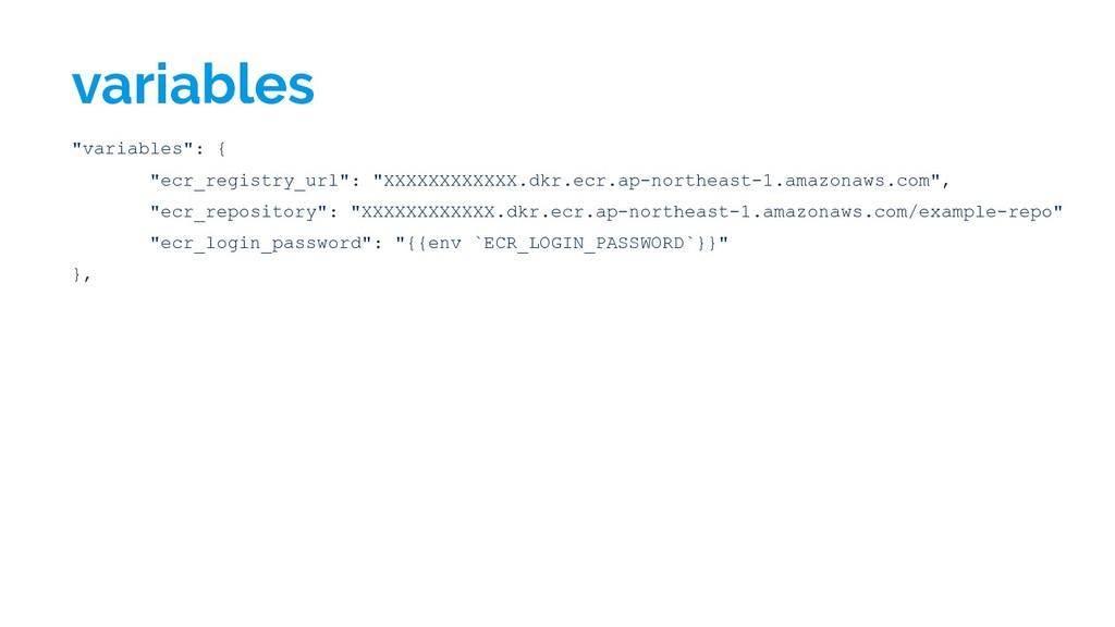 """variables """"variables"""": { """"ecr_registry_url"""": """"X..."""
