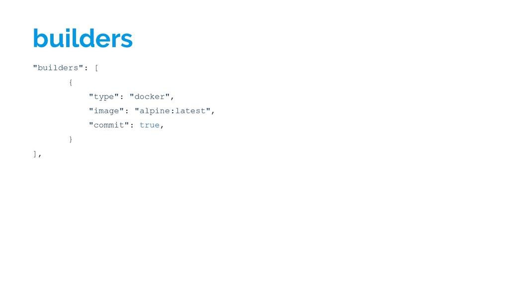 """builders """"builders"""": [ { """"type"""": """"docker"""", """"ima..."""