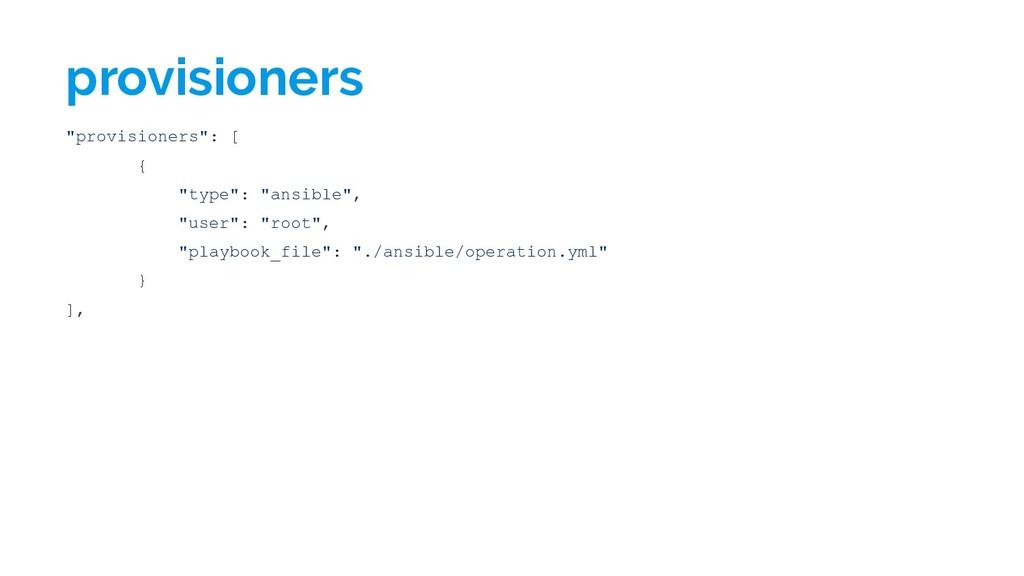 "provisioners ""provisioners"": [ { ""type"": ""ansib..."