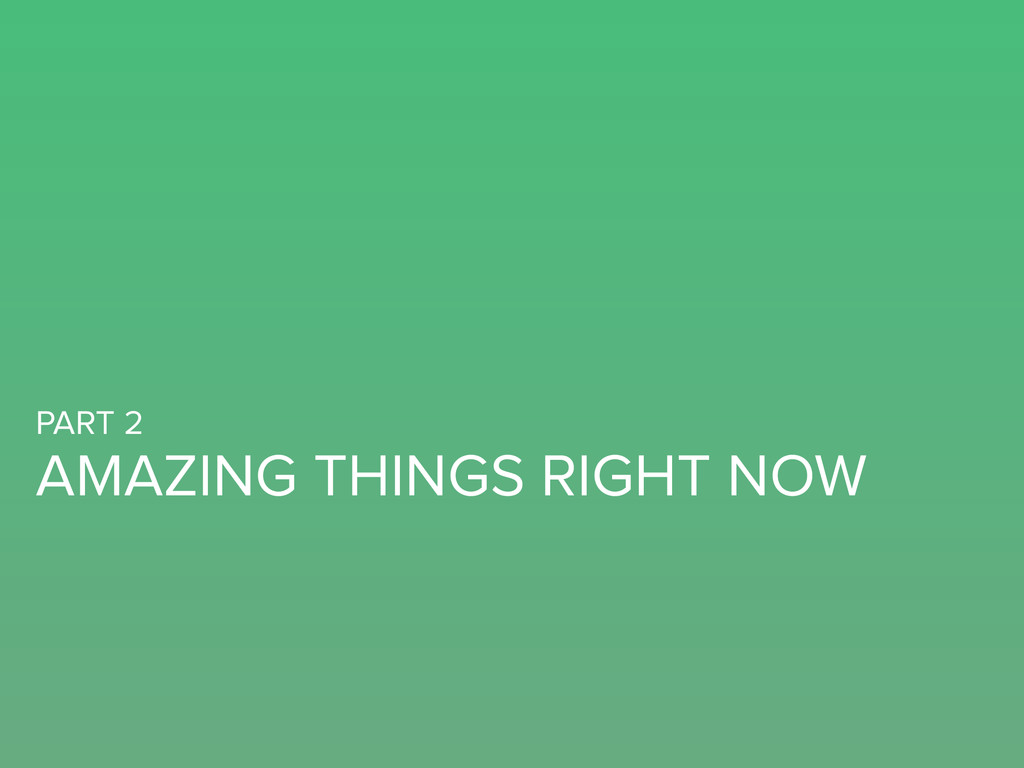 AMAZING THINGS RIGHT NOW PART 2