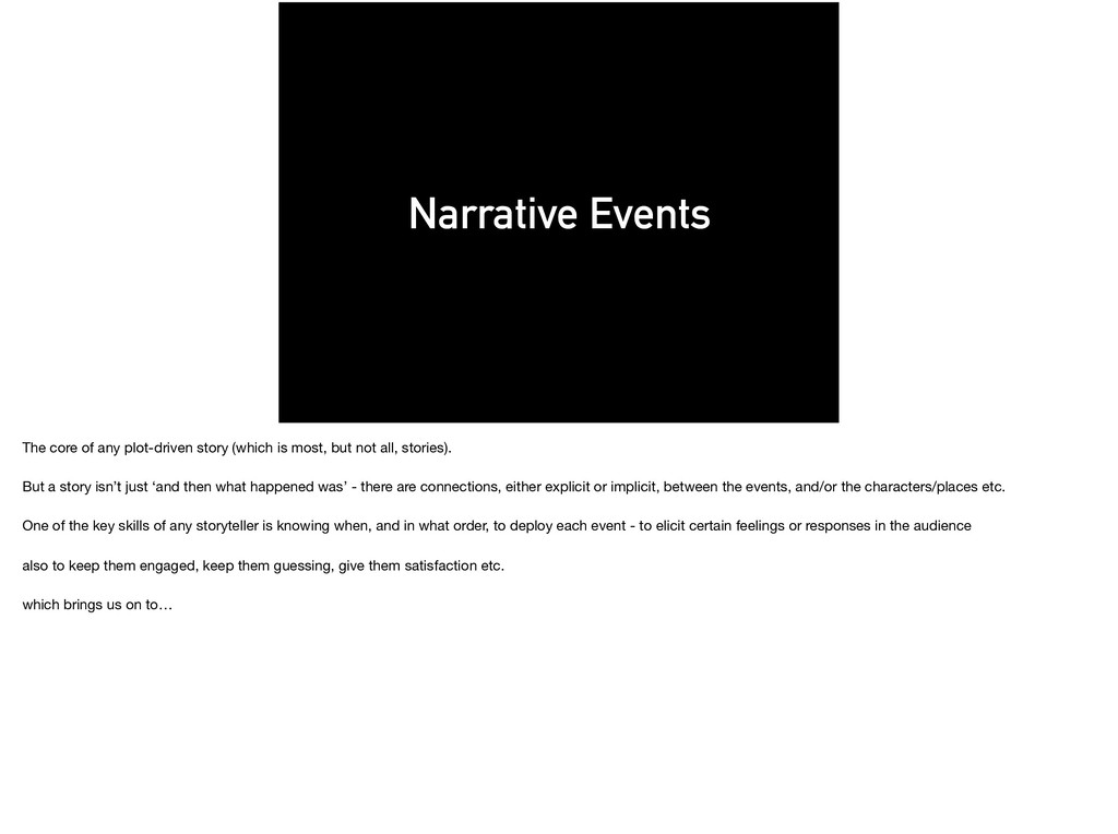 Narrative Events The core of any plot-driven st...