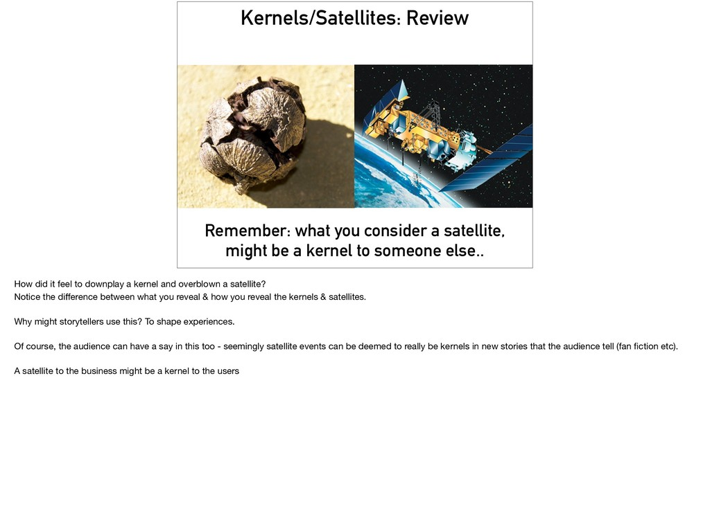 Kernels/Satellites: Review Remember: what you c...
