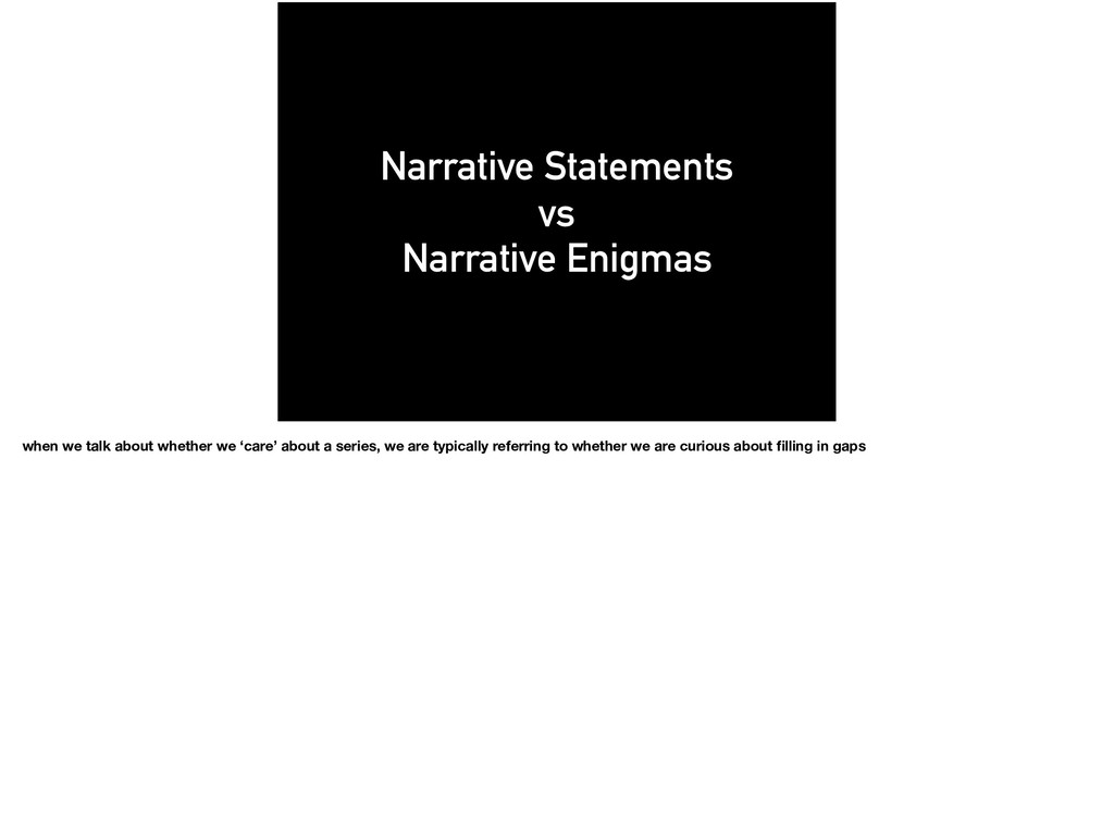 Narrative Statements vs Narrative Enigmas when ...