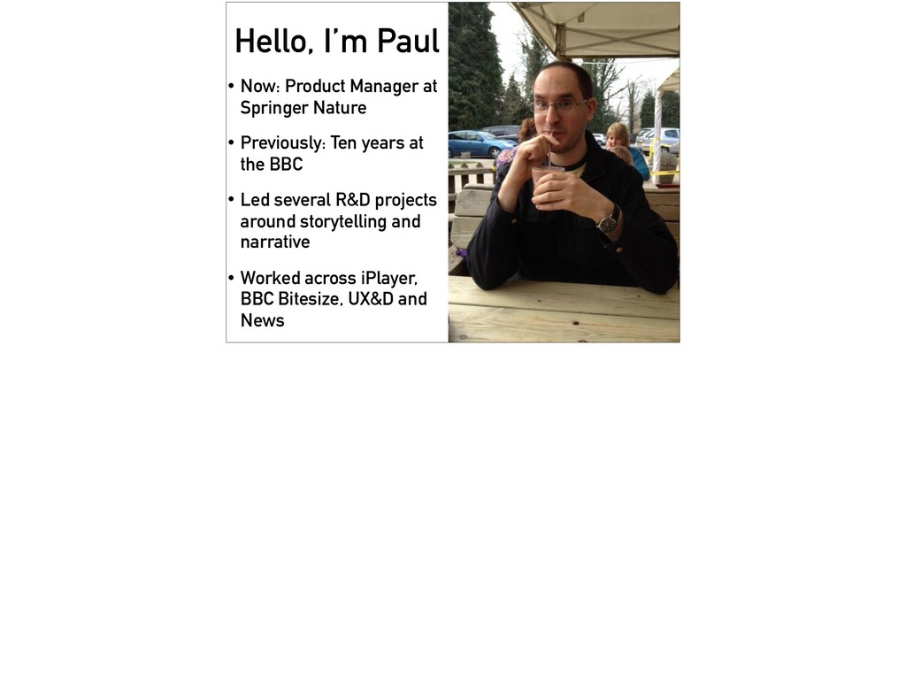 Hello, I'm Paul • Now: Product Manager at Sprin...