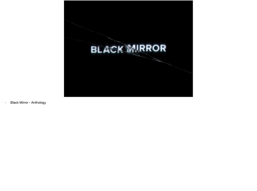 @r4isstatic - Black Mirror - Anthology