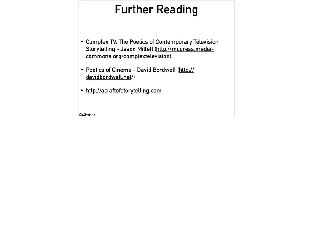 Further Reading • Complex TV: The Poetics of Co...
