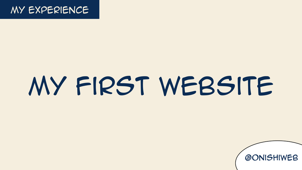 @onishiweb my experience My first website