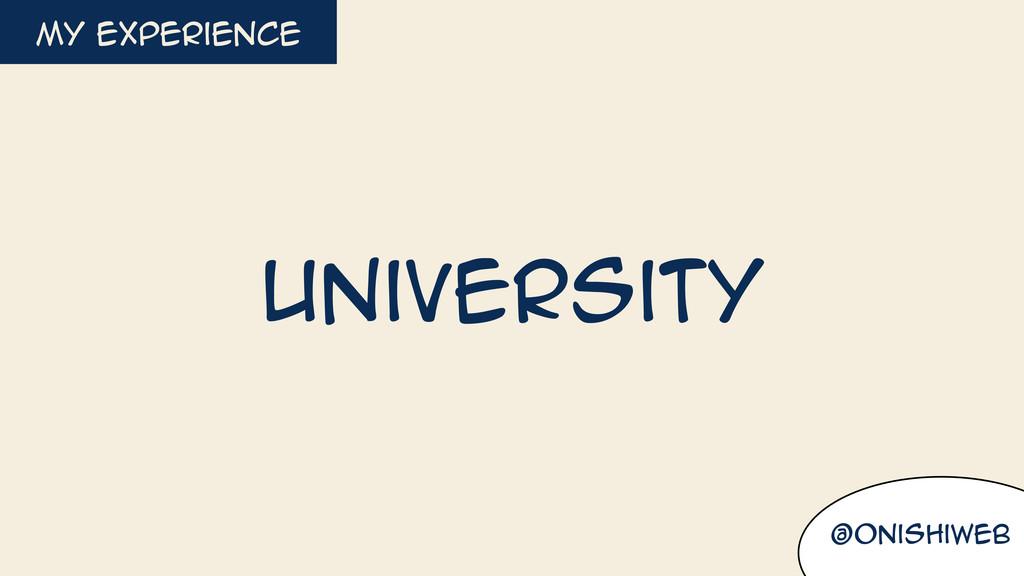 @onishiweb my experience University