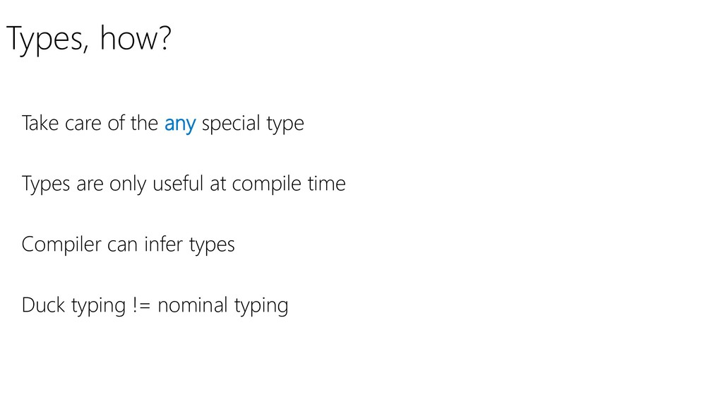 Types, how? Take care of the any special type T...
