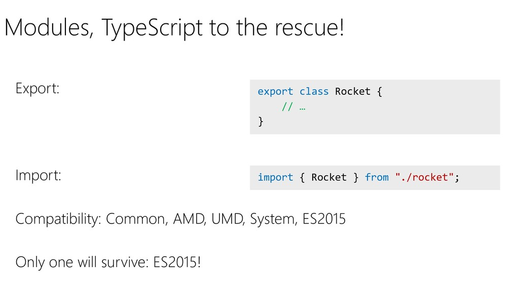 Modules, TypeScript to the rescue! Export: Impo...