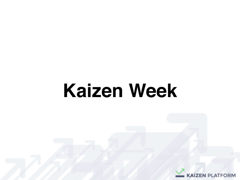 Kaizen Week