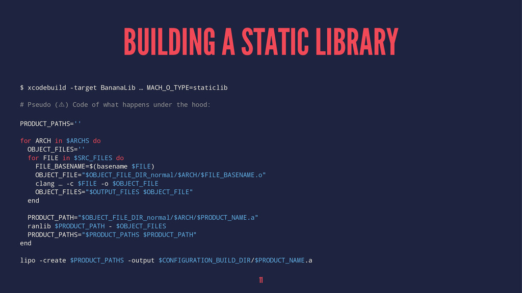 BUILDING A STATIC LIBRARY $ xcodebuild -target ...