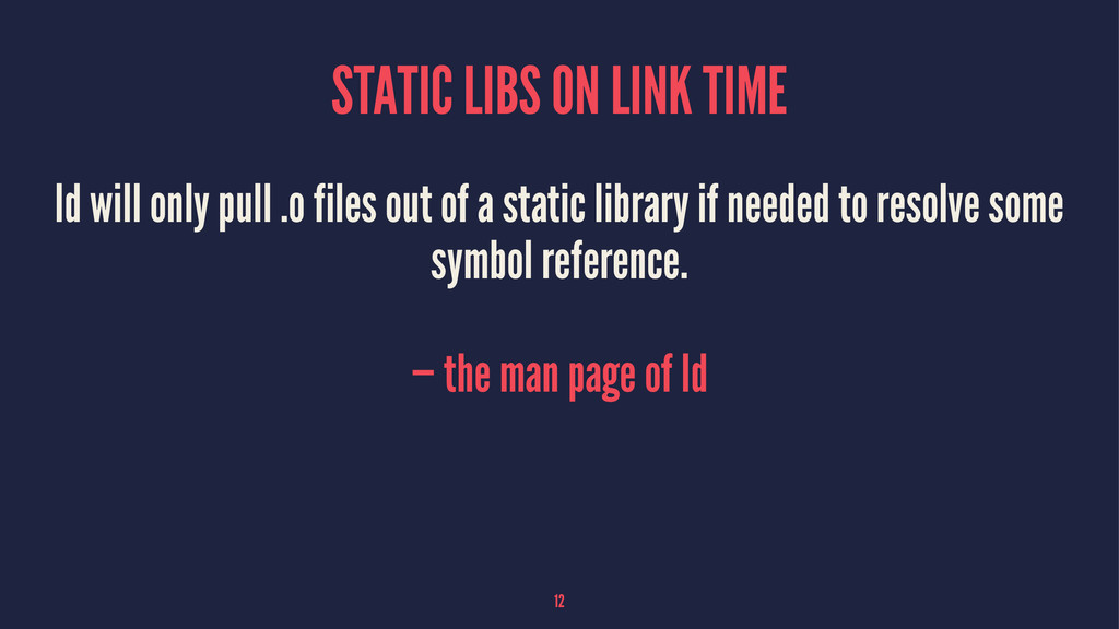 STATIC LIBS ON LINK TIME ld will only pull .o f...