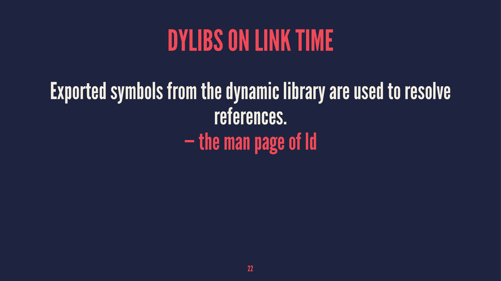 DYLIBS ON LINK TIME Exported symbols from the d...