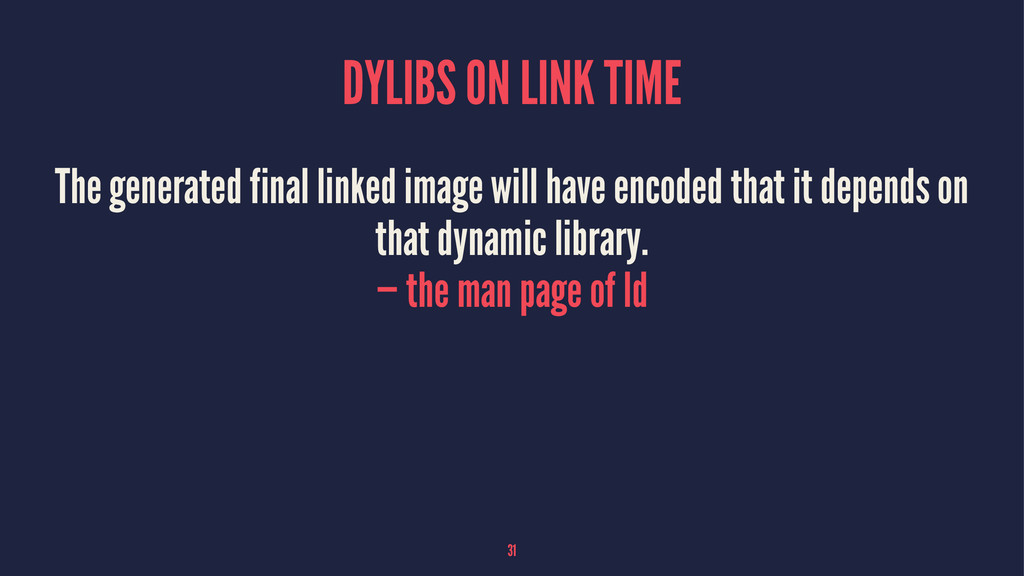 DYLIBS ON LINK TIME The generated final linked ...