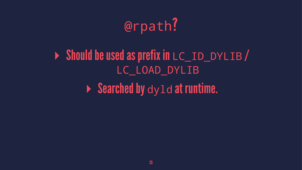 @rpath? ▸ Should be used as prefix in LC_ID_DYL...