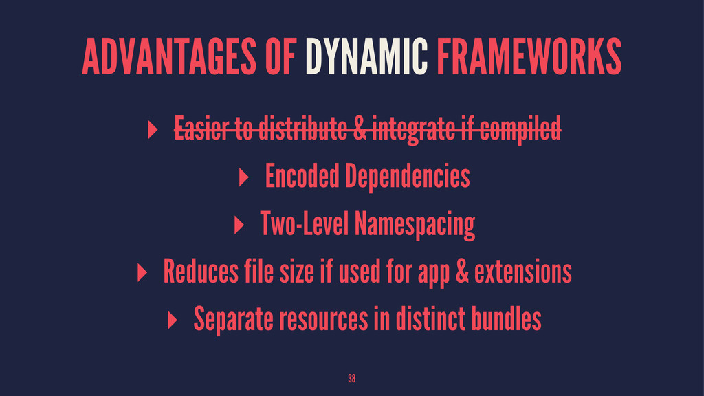 ADVANTAGES OF DYNAMIC FRAMEWORKS ▸ Easier to di...