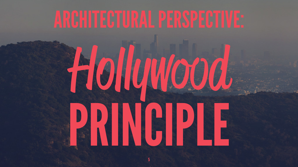 ARCHITECTURAL PERSPECTIVE: Hollywood PRINCIPLE 5
