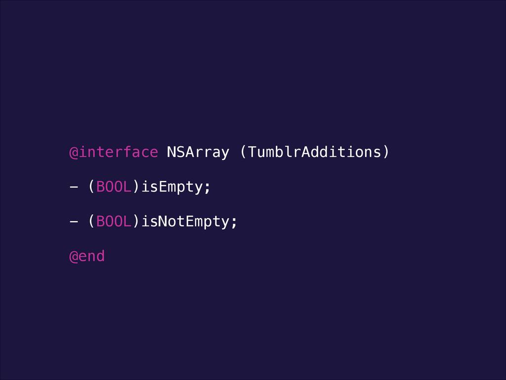 @interface NSArray (TumblrAdditions) ! - (BOOL)...