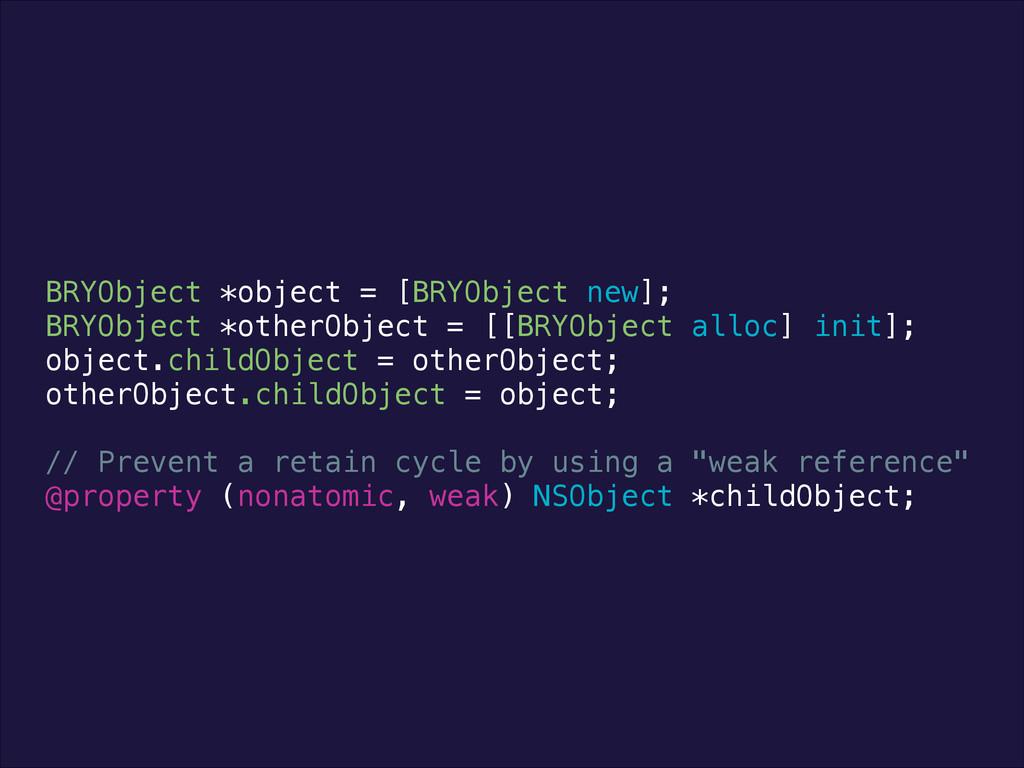 BRYObject *object = [BRYObject new]; BRYObject ...