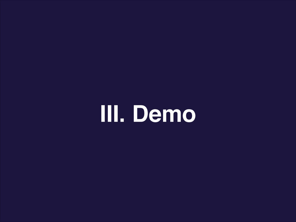 III. Demo