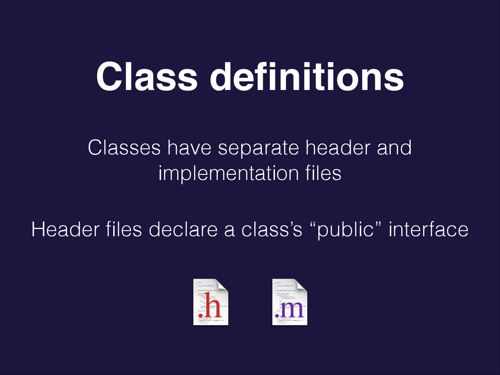 Classes have separate header and implementation...