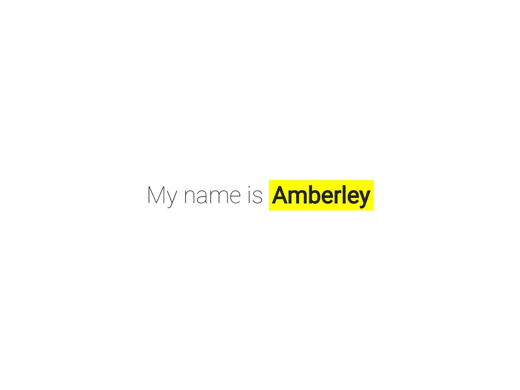 My name is Amberley