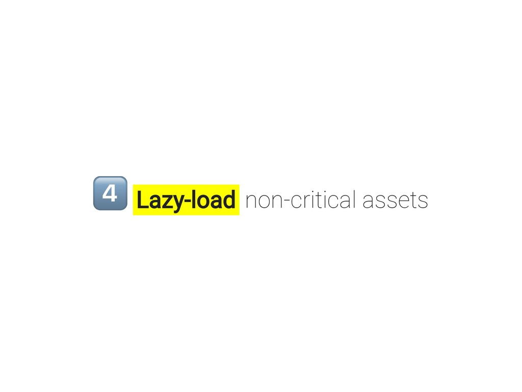 Lazy-load non-critical assets