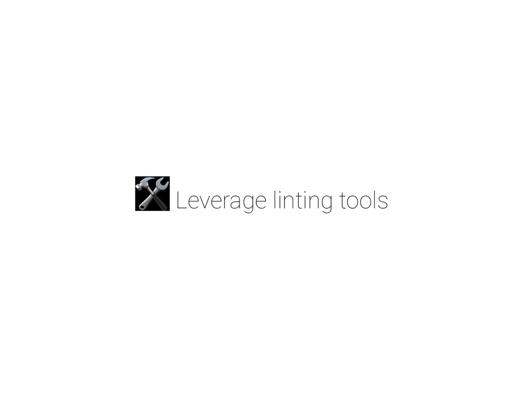 Leverage linting tools