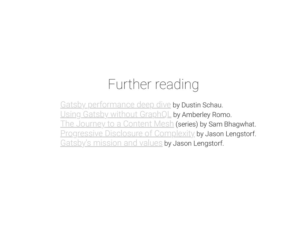 Further reading Gatsby performance deep dive by...