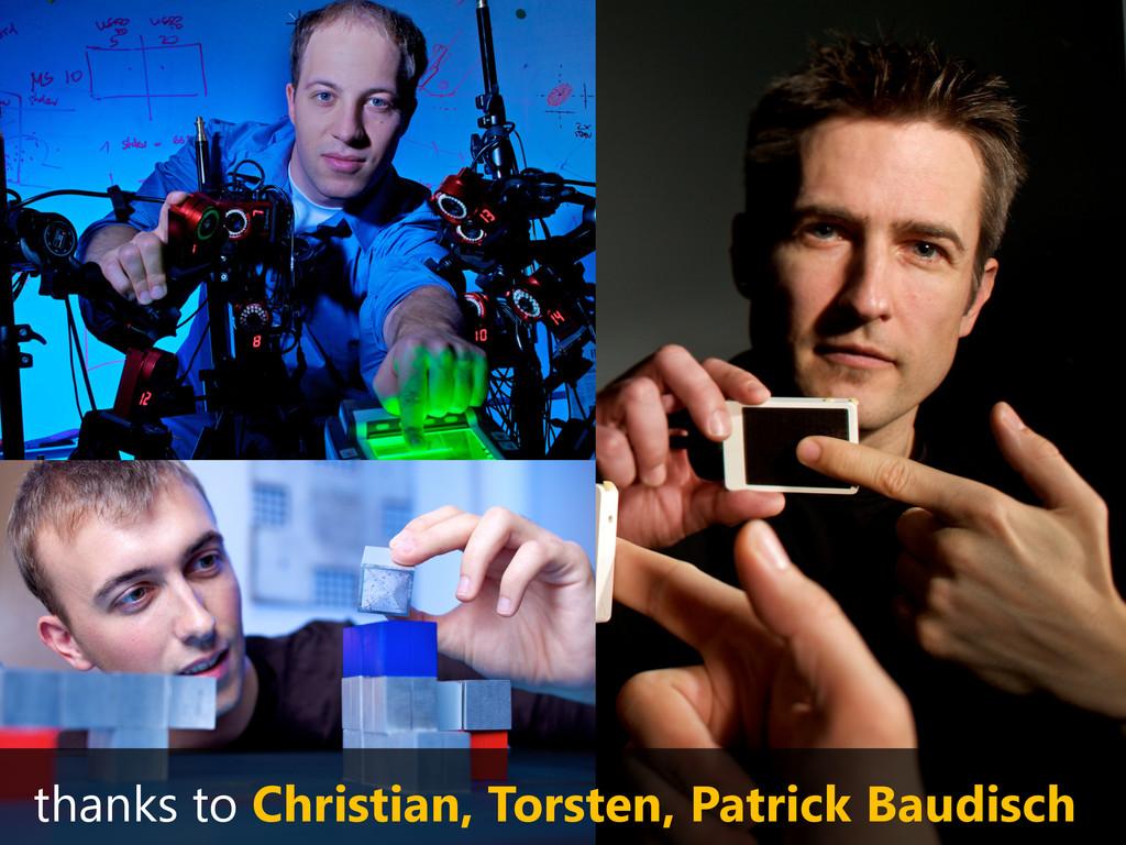 thanks to Christian, Torsten, Patrick Baudisch