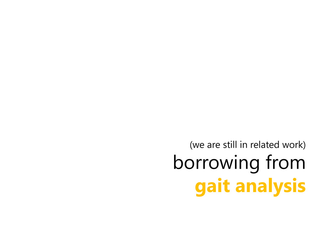 (we are still in related work) borrowing from...