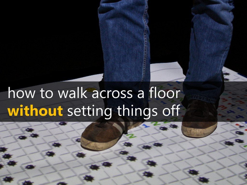how to walk across a floor