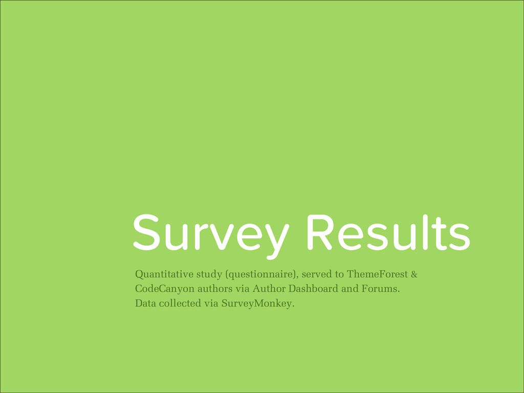 1 Quantitative study (questionnaire), served to...