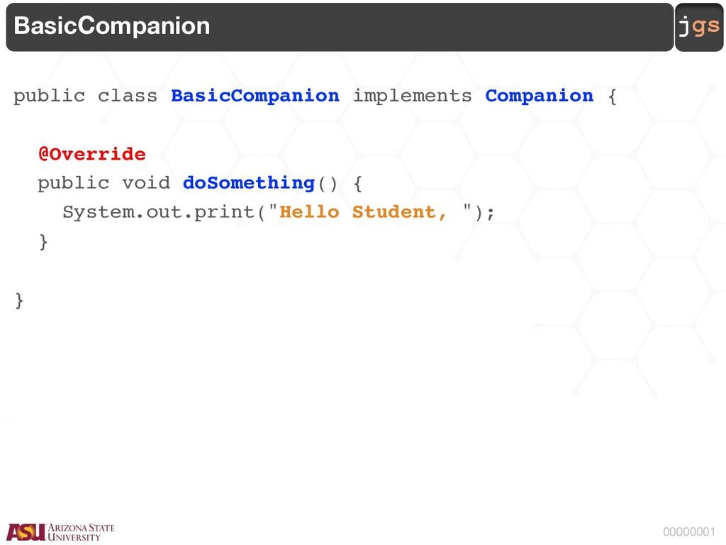 jgs 00000001 BasicCompanion public class BasicC...