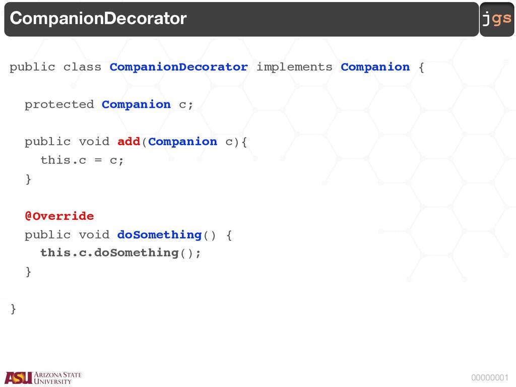 jgs 00000001 CompanionDecorator public class Co...