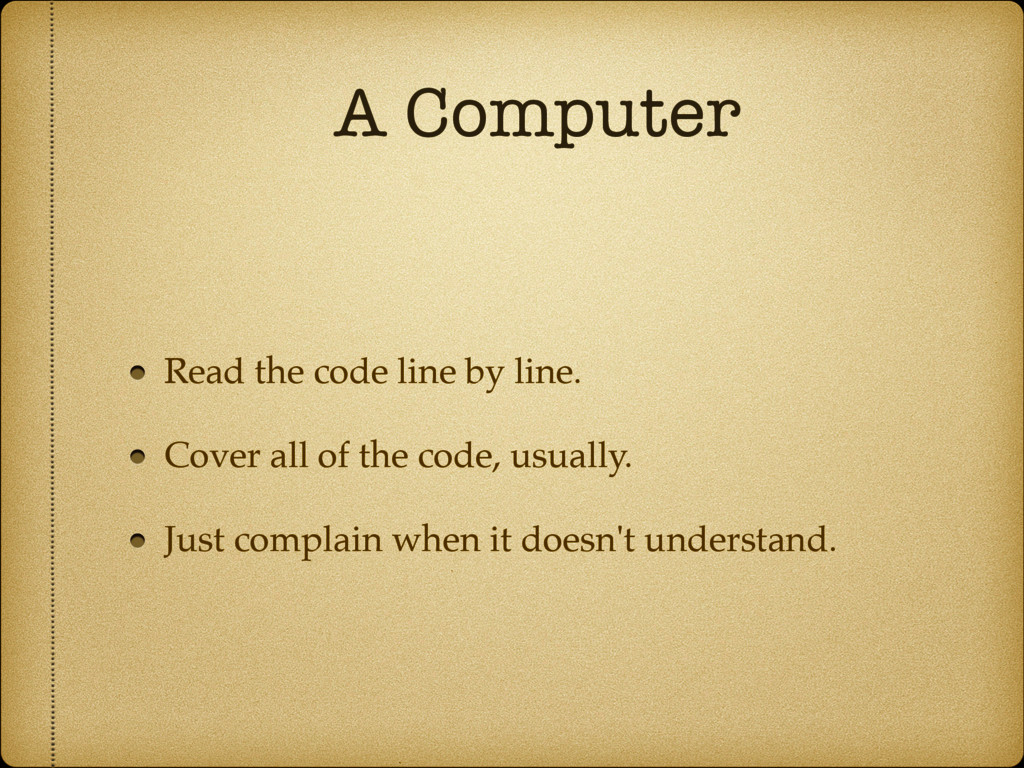 A Computer Read the code line by line. Cover al...