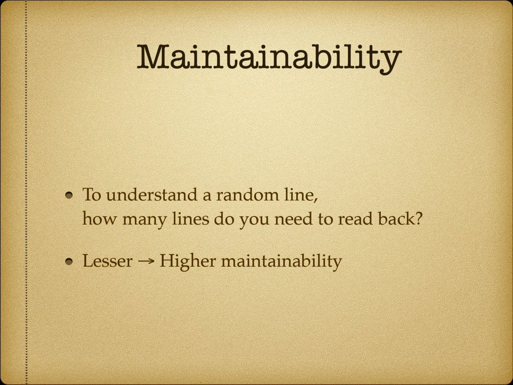 Maintainability To understand a random line, 