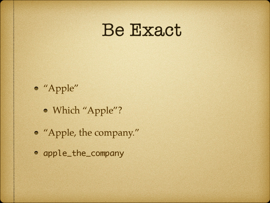 "Be Exact ""Apple"" Which ""Apple""? ""Apple, the com..."