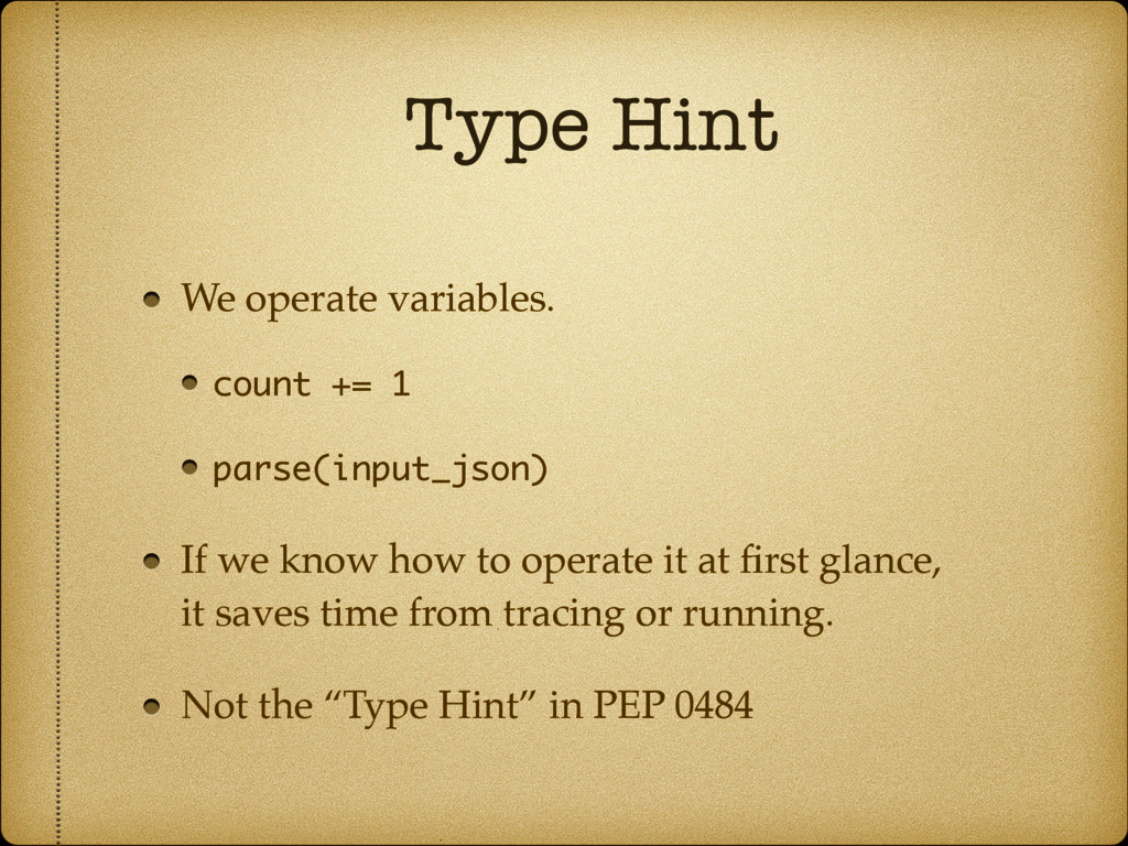 Type Hint We operate variables. count += 1 pars...