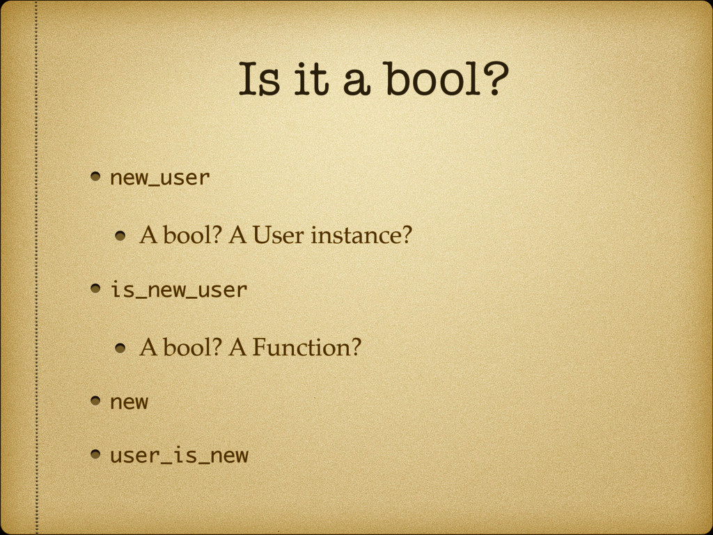 Is it a bool? new_user A bool? A User instance?...