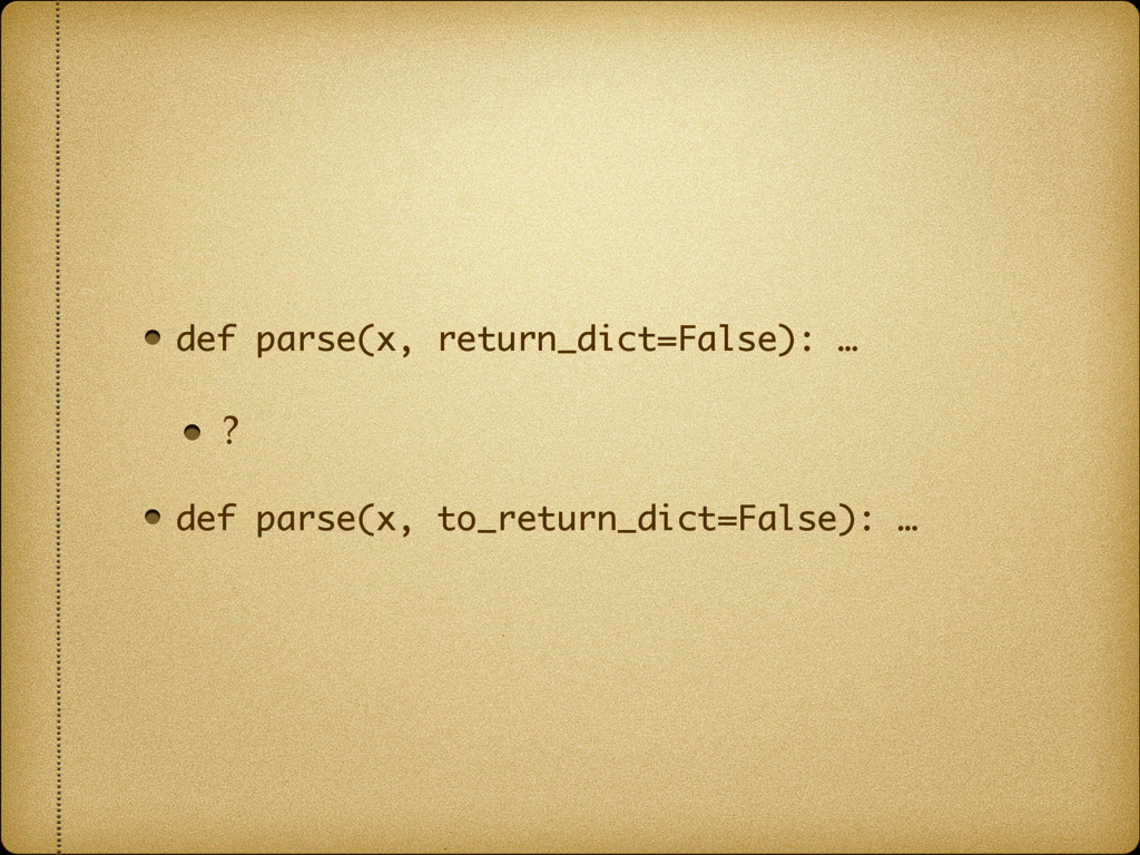 def parse(x, return_dict=False): … ? def parse(...