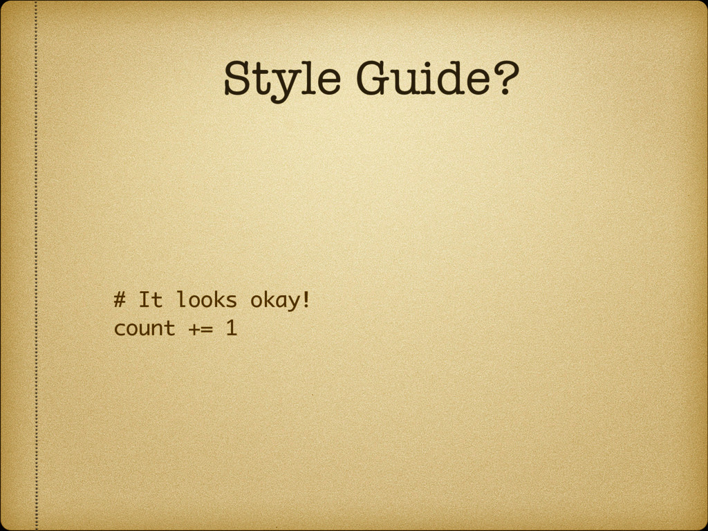 Style Guide? # It looks okay!
