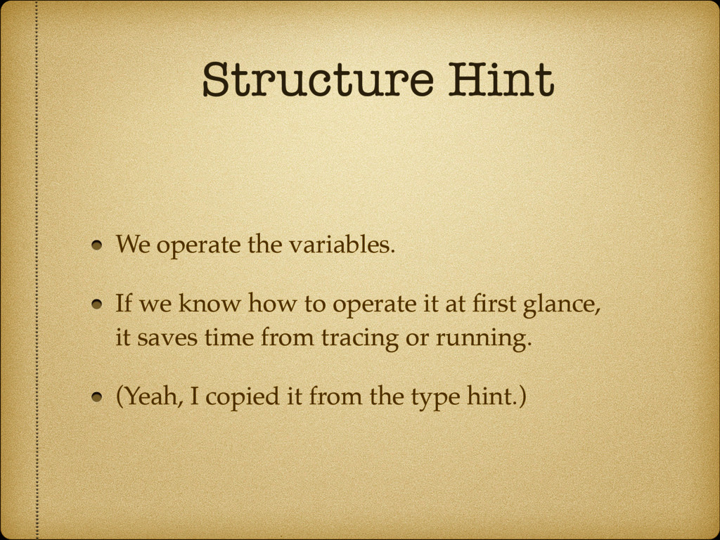 Structure Hint We operate the variables. If we ...