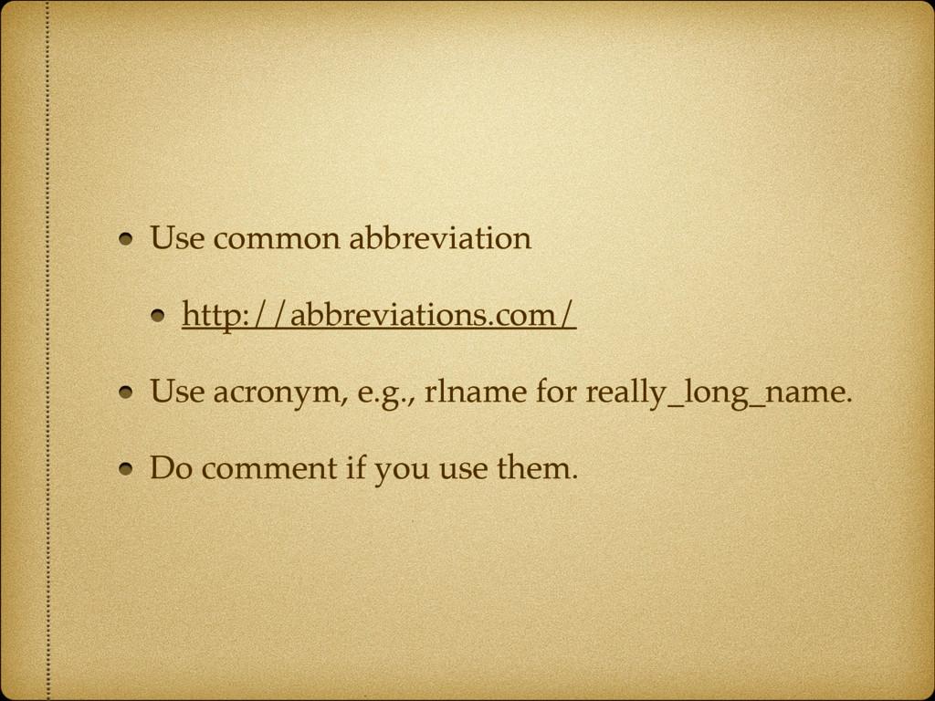 Use common abbreviation http://abbreviations.co...