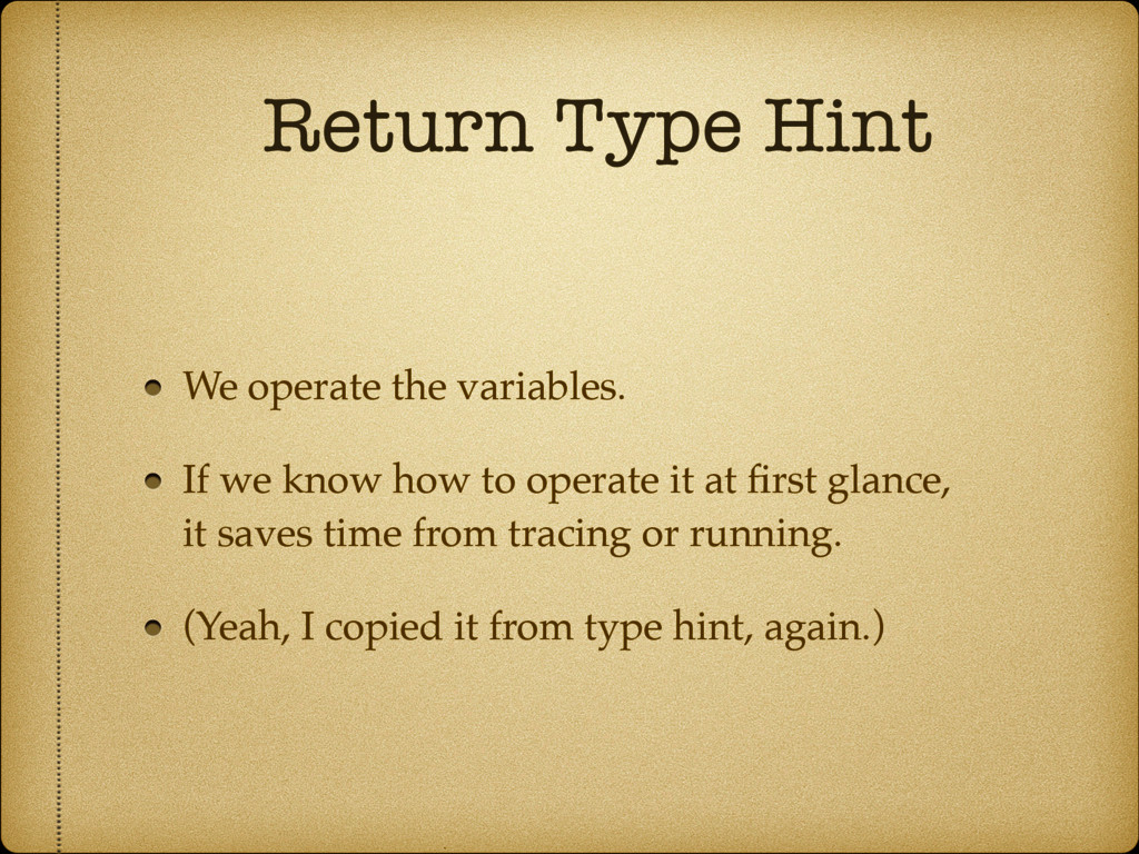 Return Type Hint We operate the variables. If w...