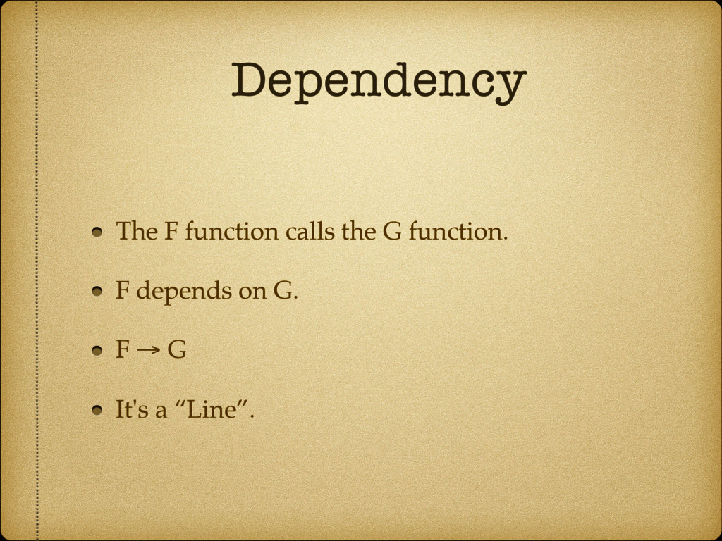 Dependency The F function calls the G function....